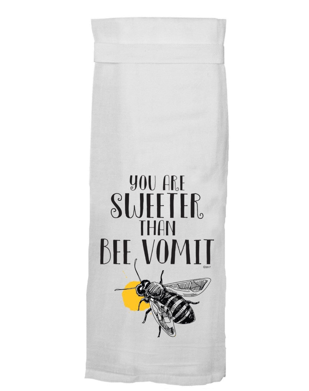 Your Are Sweeter Than Bee Vomit HANG TIGHT TOWEL®