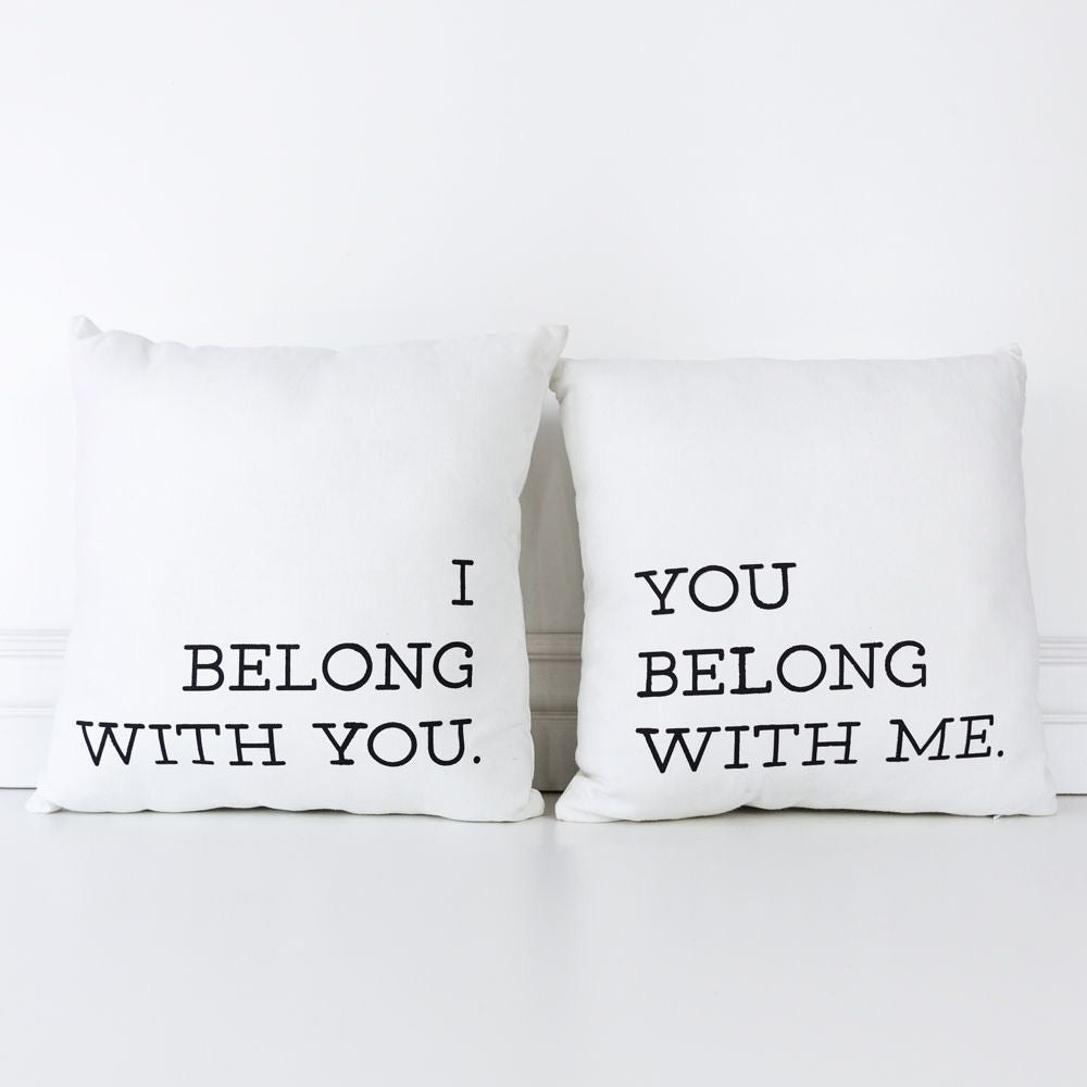 I Belong With You / You Belong With Me  Pillow Set