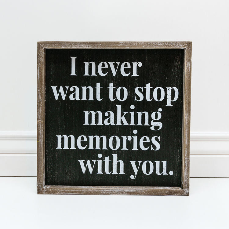 Making Memories With You wood sign