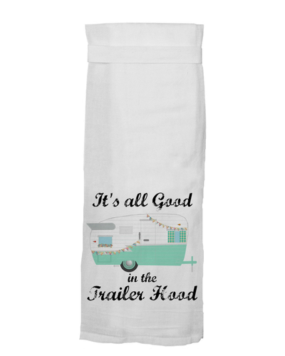 It's All Good In The Trailer Hood - Aqua® HANG TIGHT TOWEL