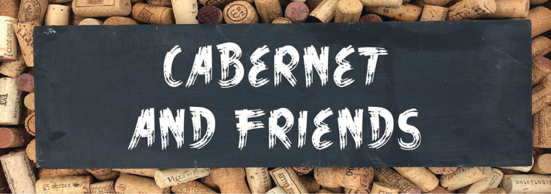 CABERNET & FRIENDS