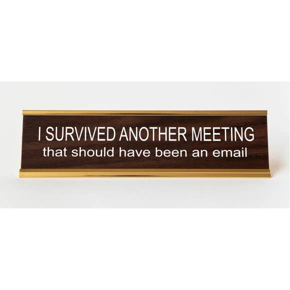 SURVIVED A MEETING DESKPLATE