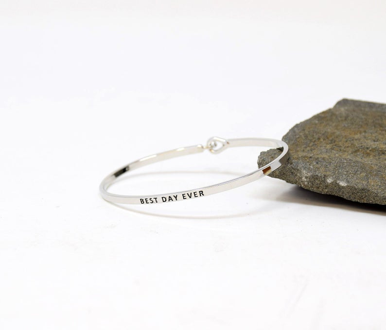 BEST DAY EVER BANGLE BRACELET