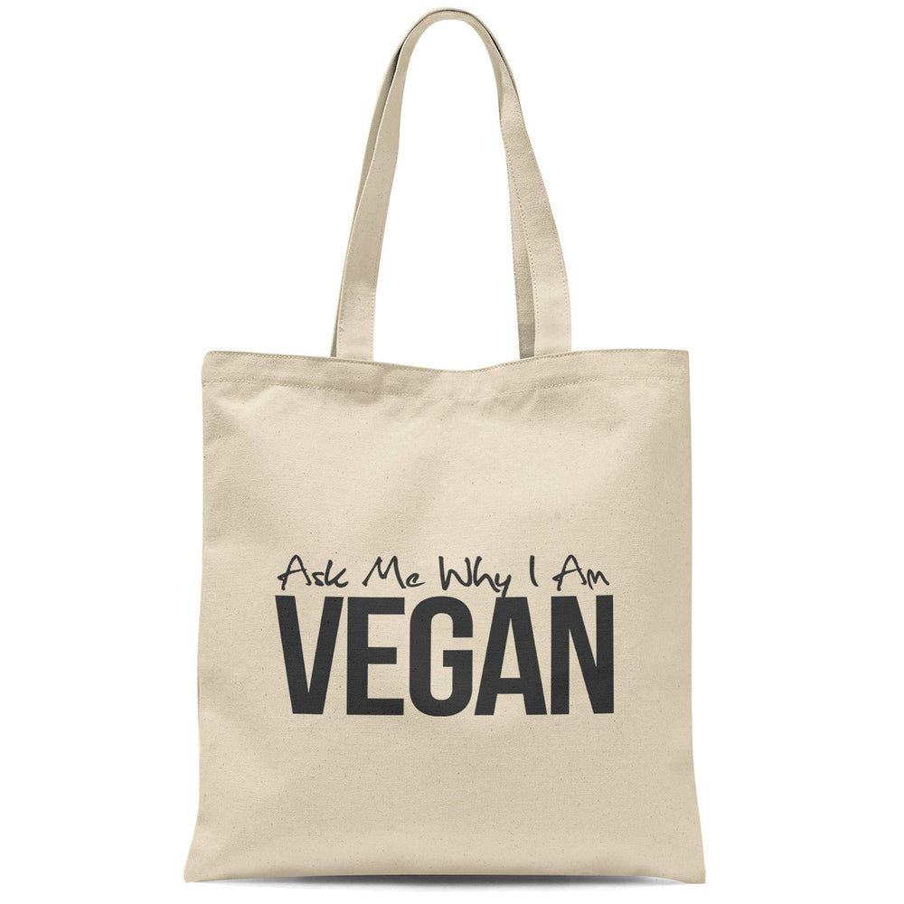 Ask Me Why I Am Vegan - Tote Bag