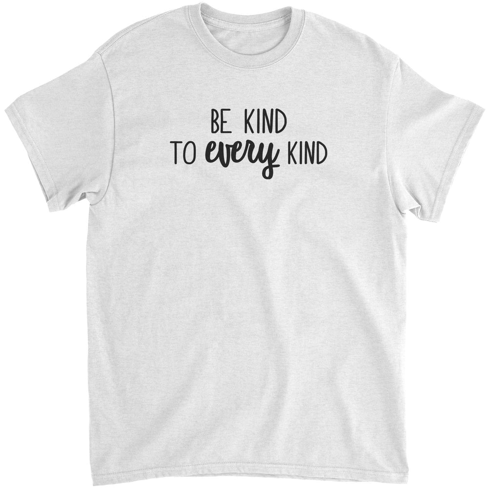 BE KIND TO EVERY KIND - UNISEX T-SHIRT