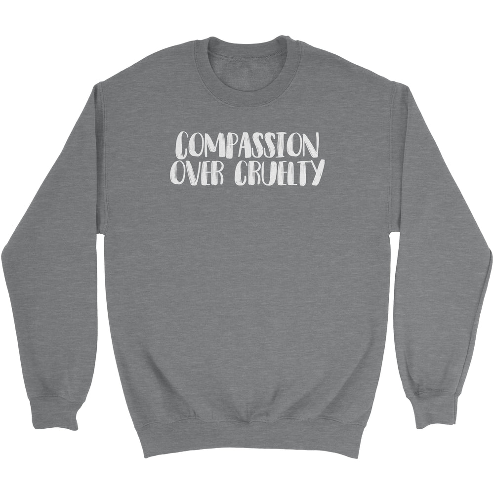 COMPASSION OVER CRUELTY - UNISEX SWEATSHIRT