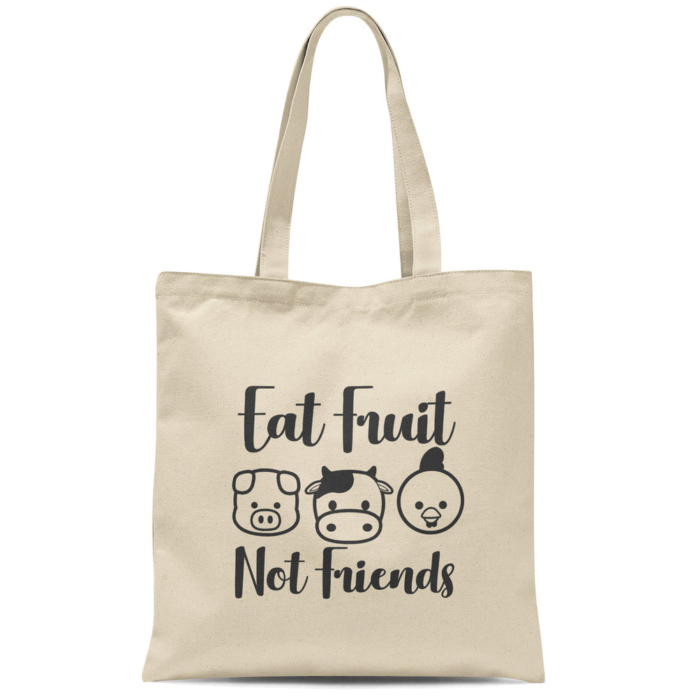 Eat Fruit Not Friends - Tote Bag