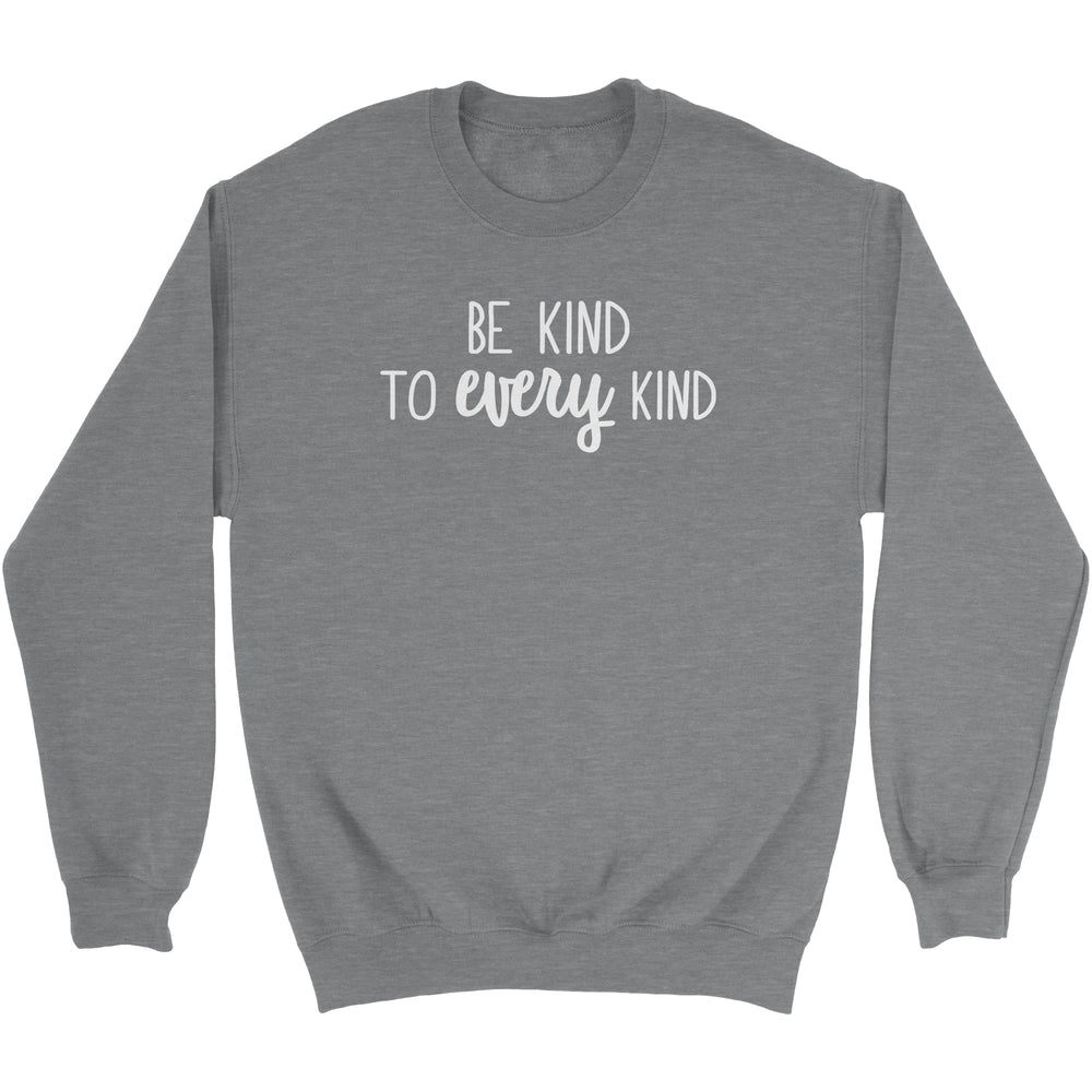 BE KIND TO EVERY KIND - UNISEX SWEATSHIRT