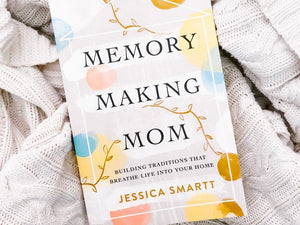 Memory Making Mom