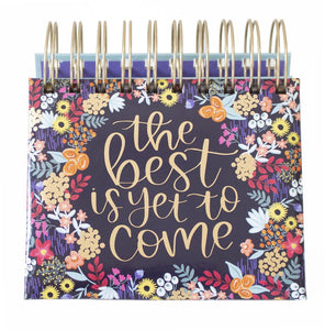 The Best Is Yet To Come- Perpetual Calendar