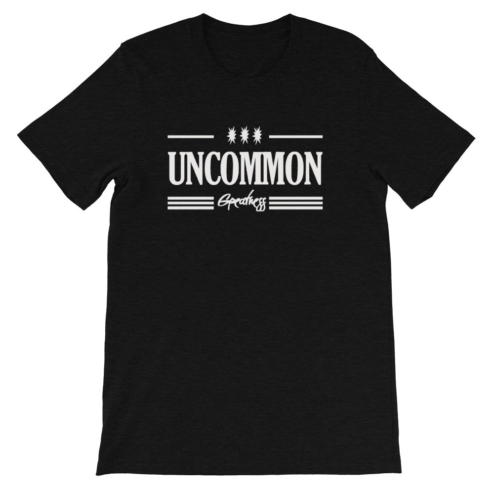 Uncommon Greatness Unisex T-Shirt