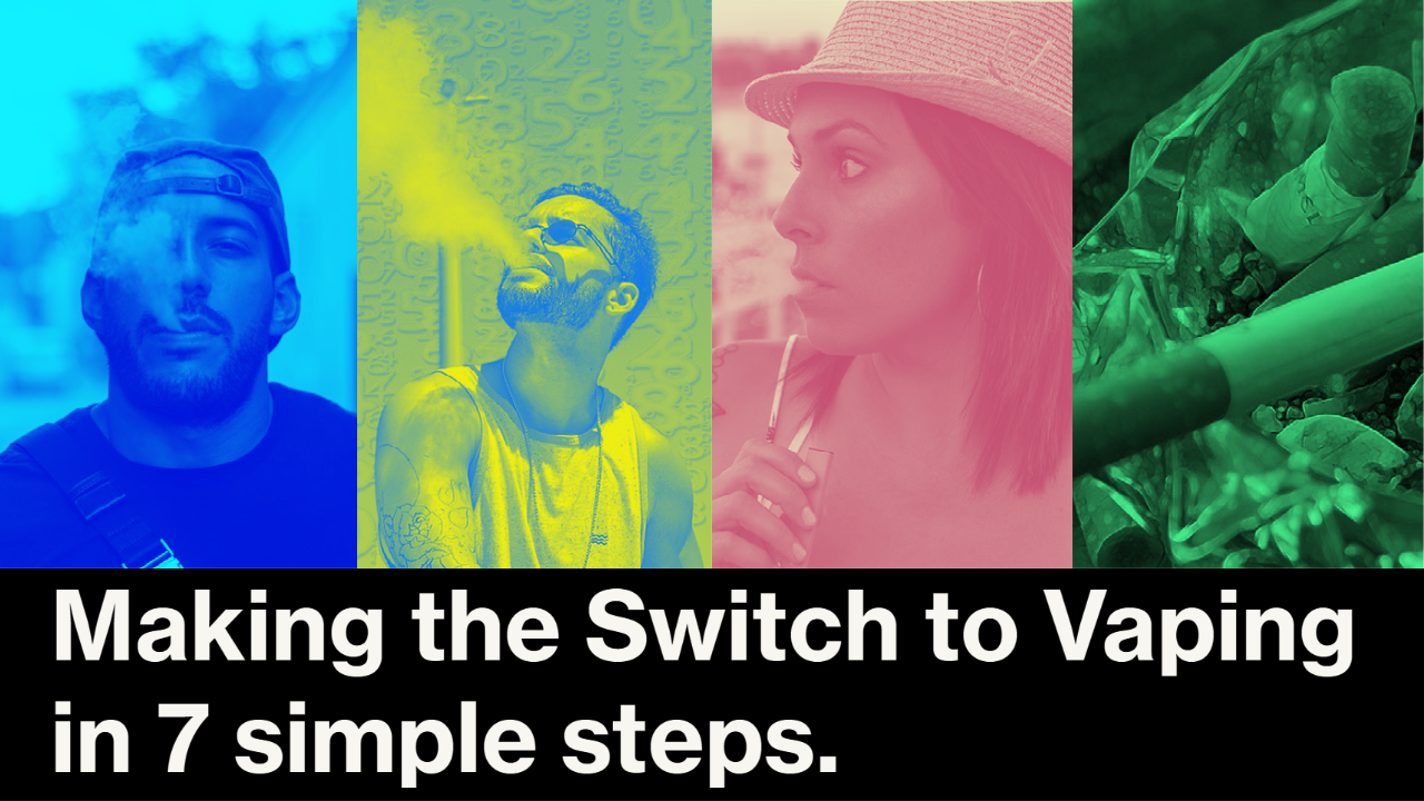 A 7 Step Guide to Making the Switch to Vaping