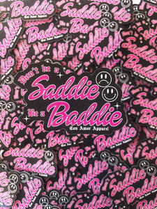 DON'T BE A SADDIE STICKER