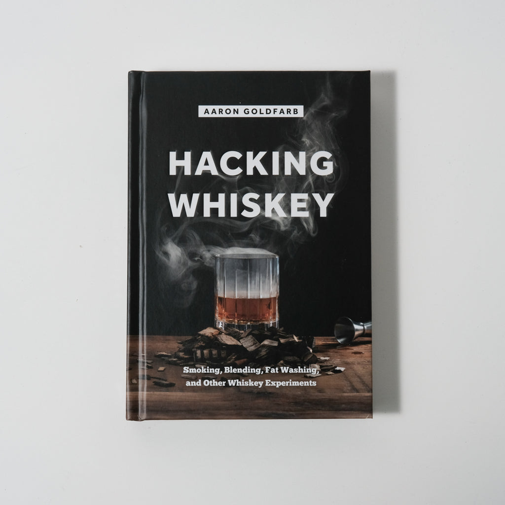 Hacking Whiskey | Aaron Goldfarb