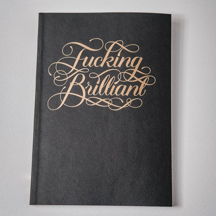 Calligraphuck's Fucking Brilliant Journal