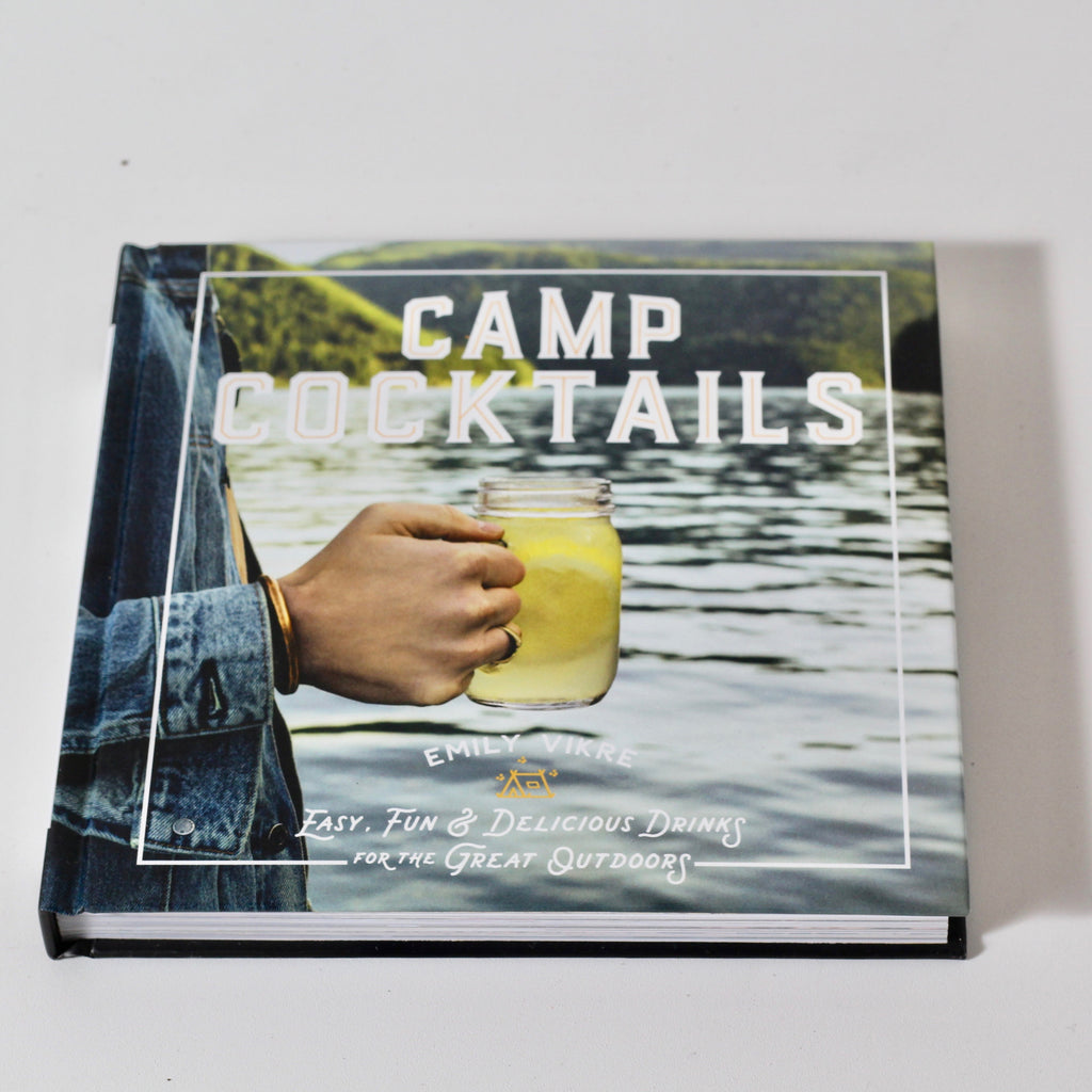 Camp Cocktails | Book | Emily Vikre