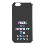 Ask Me About My Only Fans iPhone Case