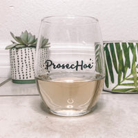 ProsecHoe Stemless Wine Glass
