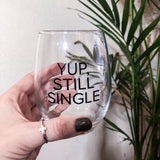 Yup, Still Single Wine Glass