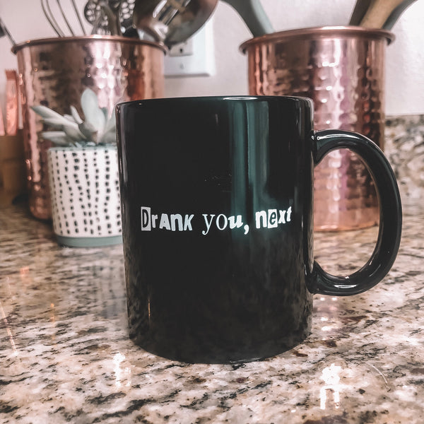 Drank You, Next Mug