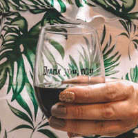 DRANK YOU, NEXT STEMLESS WINE GLASS