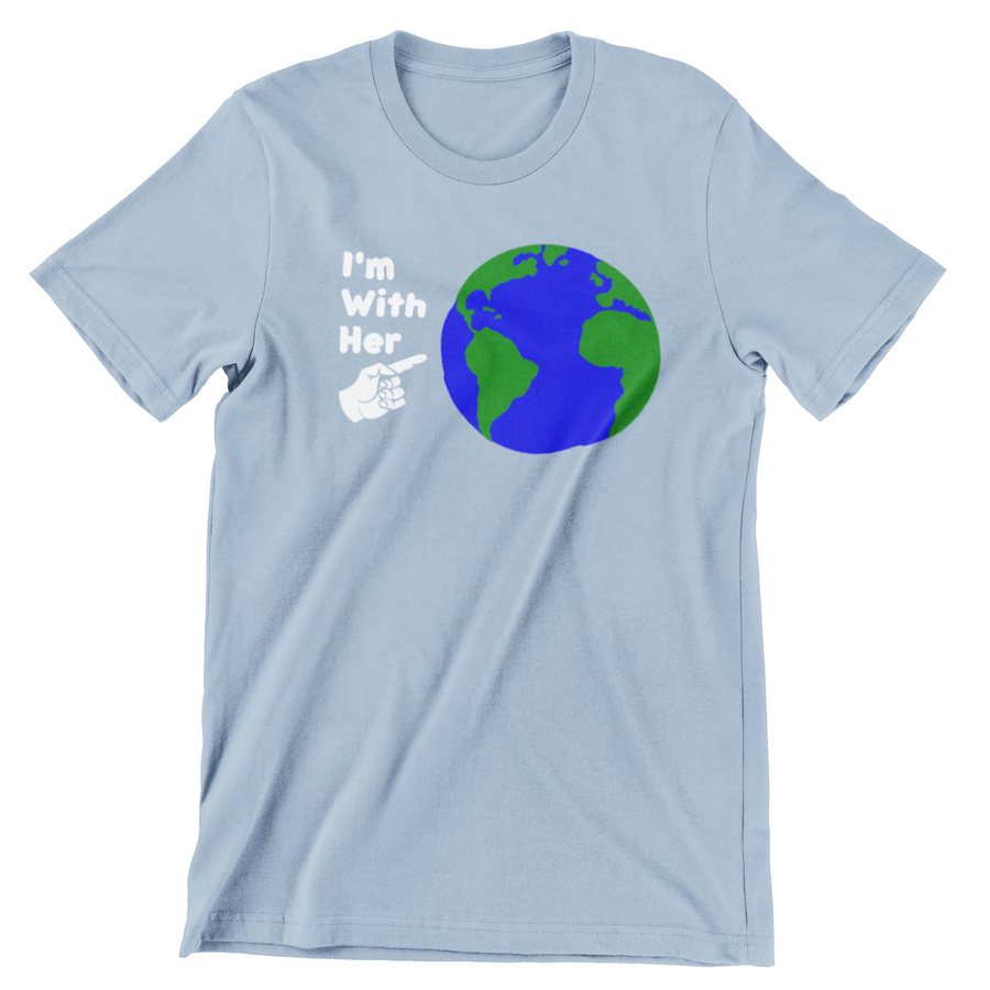 I'M WITH HER Planet Earth Political Activist Unisex T-Shirt - Aggrovist Apparel