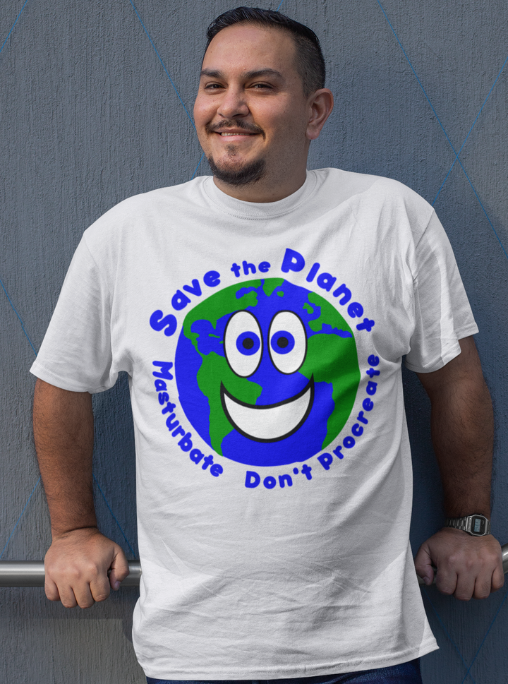 SAVE THE PLANET Earth Day funny political activism T-Shirt white