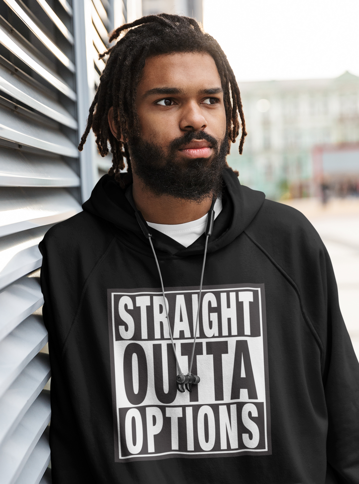 STRAIGHT OUTTA OPTIONS Unisex Hoodie - Aggrovist Apparel
