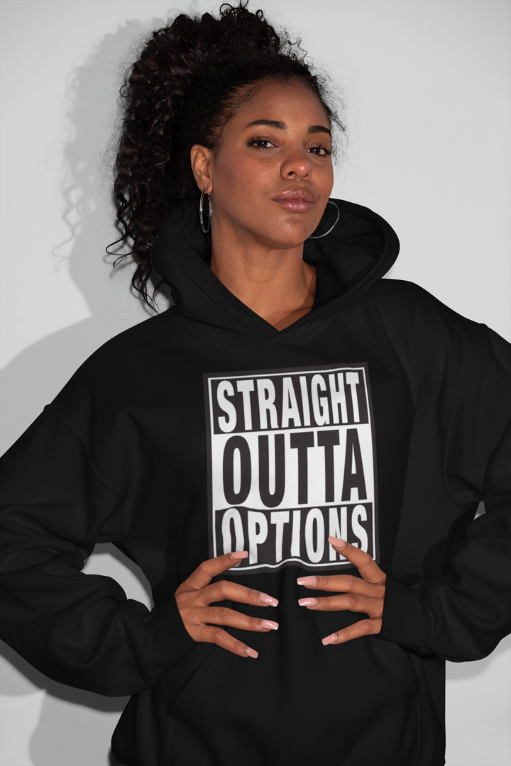 STRAIGHT OUTTA OPTIONS Funny political Election 2020 Hoodie black