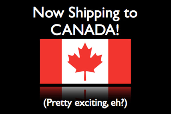 Now Shipping to Canada