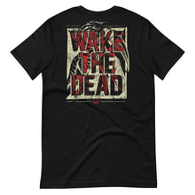 Load image into Gallery viewer, Wake the Dead Short-Sleeve Unisex T-Shirt