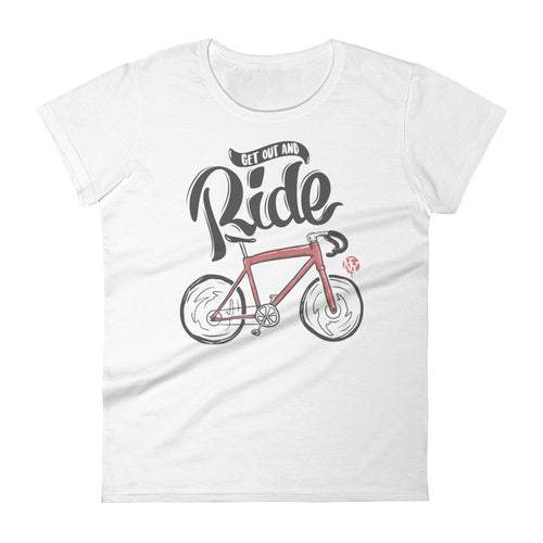 Get Out And Ride Women's T-shirt