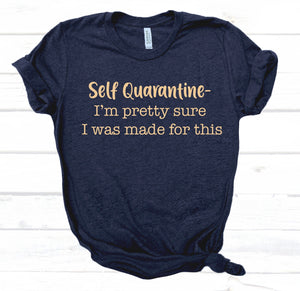 PRE-SALE SELF QUARANTINE GRAPHIC TEE
