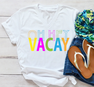 PRE-SALE OH HEY VACAY GRAPHIC TEE