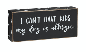 DOG IS ALLERGIC BOX SIGN 1033