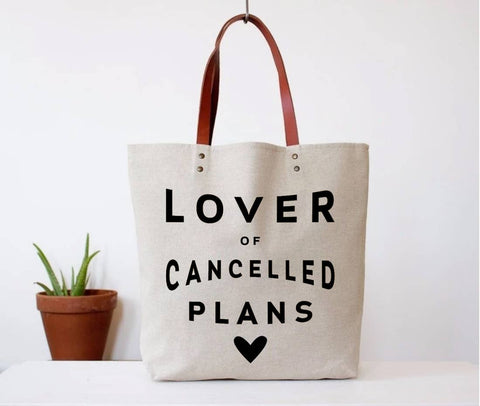 TOTE BAG- LOVER OF CANCELLED PLANS