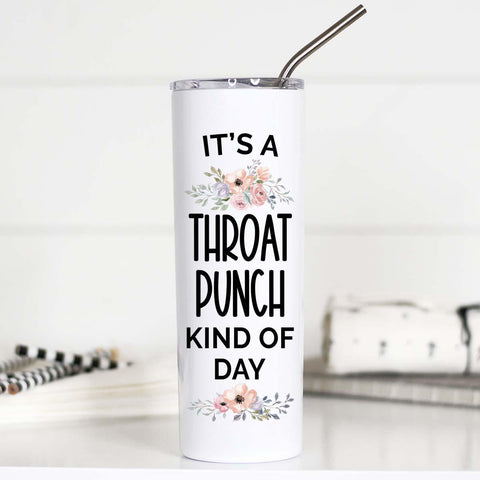 IT'S A THROAT PUNCH TALL STAINLESS TUMBLER