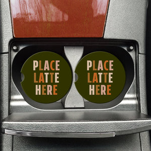 PLACE LATTE HERE CAR COASTERS