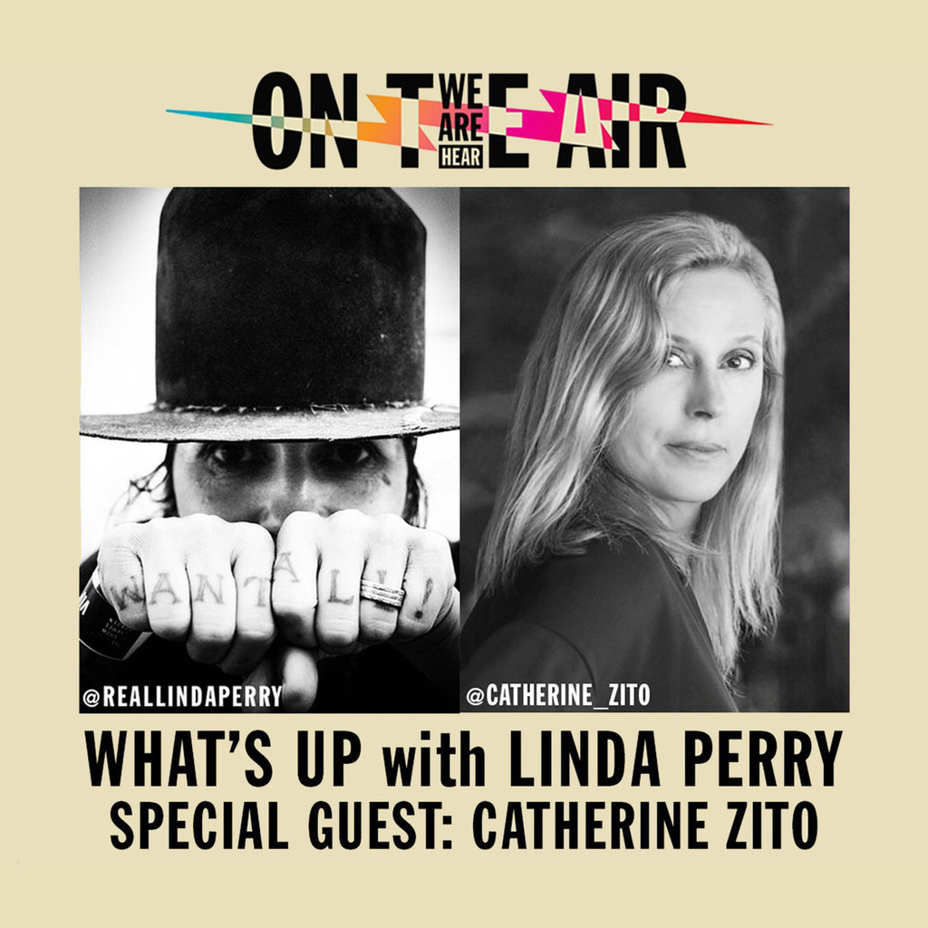 Catherine Zito Talks with Linda the Hungry Dweller, on 'What's Up with Linda Perry!'