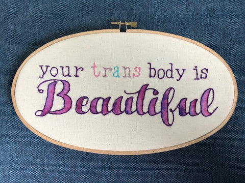 Embroidery - Your trans body is beautiful