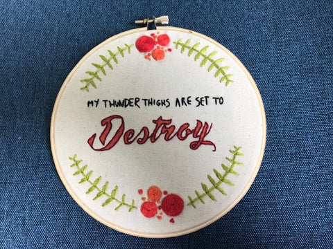 Embroidery - My thunder thighs are set to destroy (words) - small