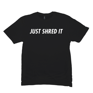 009 - JUST SHRED IT