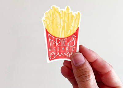 Fries Before Guys Sticker - Kingfolk Co