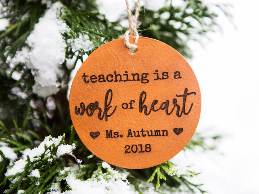 Teaching is a Work of Heart Christmas Ornament - Kingfolk Co