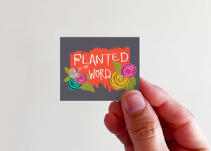 Planted in the Word Sticker - Kingfolk Co