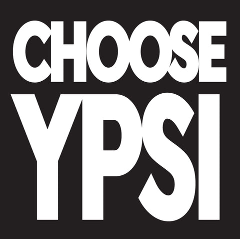 Choose Ypsi Sticker