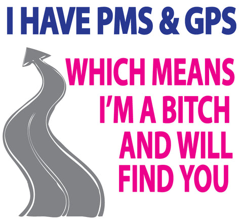 I Have PMS & GPS Sticker