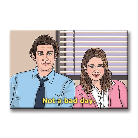Jim Pam Not A Bad Day Magnet