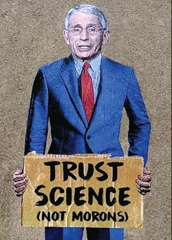 Trust Science Not Morons Magnet