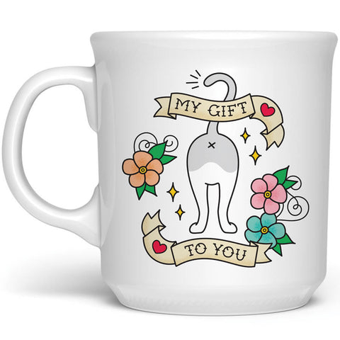 My Gift To You Cat Butt Mug